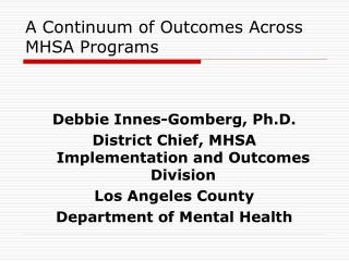 A Continuum of Outcomes Across MHSA Programs