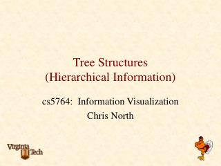 Tree Structures (Hierarchical Information)