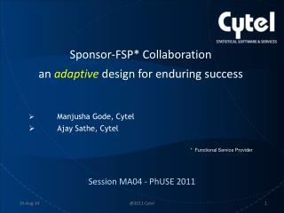 Sponsor-FSP* Collaboration an  adaptive  design for enduring success Manjusha Gode, Cytel