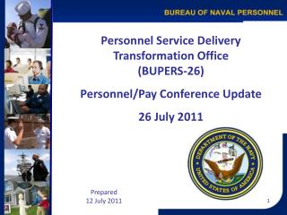 Personnel Service Delivery Transformation Office  (BUPERS-26) Personnel/Pay Conference Update