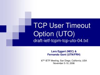 TCP User Timeout Option (UTO) draft-ietf-tcpm-tcp-uto-04.txt