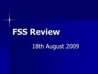 FSS Review