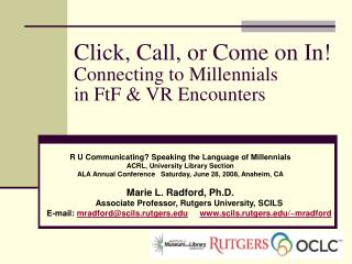 Click, Call, or Come on In!  Connecting to Millennials  in FtF & VR Encounters