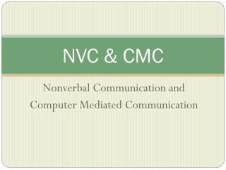 NVC & CMC