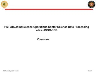 HMI-AIA Joint Science Operations Center Science Data Processing  a.k.a. JSOC-SDP