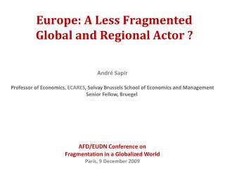 Europe: A Less Fragmented  Global and Regional Actor ?