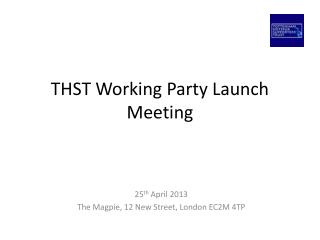 THST Working Party Launch Meeting