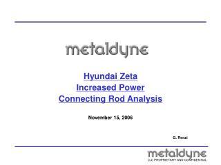 Hyundai Zeta Increased Power Connecting Rod Analysis November 15, 2006 G. Renzi