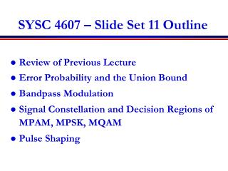 SYSC 4607 – Slide Set 11 Outline