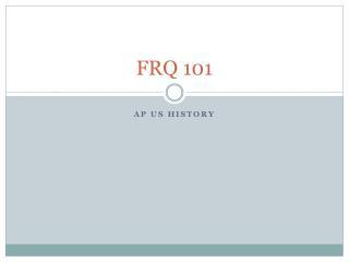 FRQ 101