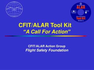 CFIT/ALAR Tool Kit   �A Call For Action�