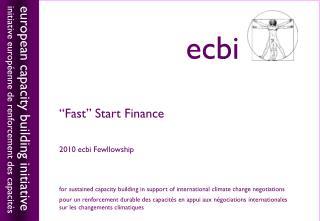 �Fast� Start Finance 2010 ecbi Fewllowship