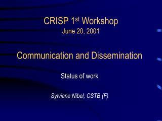 CRISP 1 st  Workshop June 20, 2001