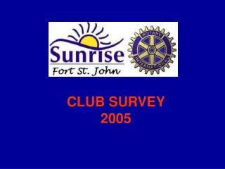 CLUB SURVEY 2005