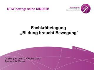Duisburg, 9. und 10. Oktober 2013 Sportschule Wedau