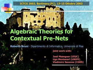 joint work with: José Meseguer (UIUC) Ugo Montanari (UNIPI) Vladimiro Sassone (COGS)