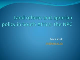 Land  reform  and  agrarian policy  in  South Africa: the NPC