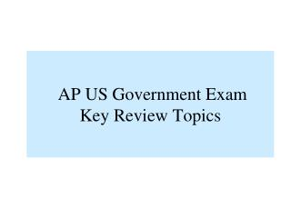 AP US Government Exam Key Review Topics