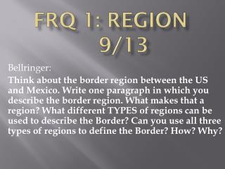 FRQ 1: Region9/13