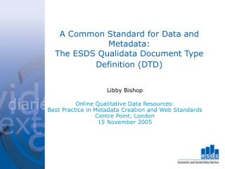 A Common Standard for Data and Metadata:   The ESDS Qualidata Document Type Definition (DTD)