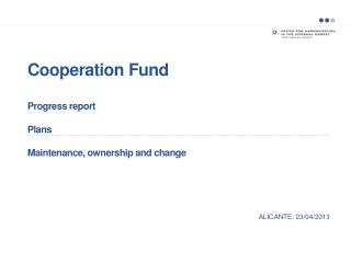 Cooperation Fund Progress report  Plans Maintenance, ownership  and change
