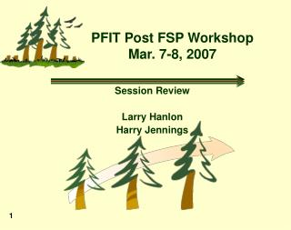 PFIT Post FSP Workshop Mar. 7-8, 2007