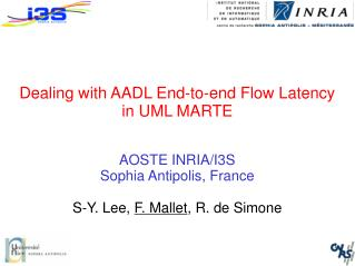 Dealing with AADL End-to-end Flow Latency in UML MARTE AOSTE INRIA/I3S Sophia Antipolis, France