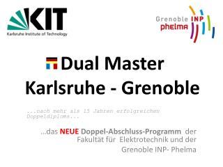 Dual Master  Karlsruhe - Grenoble