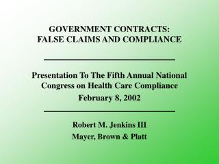 GOVERNMENT CONTRACTS: FALSE CLAIMS AND COMPLIANCE