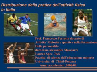 Distribuzione della pratica dell'attività fisica  in Italia