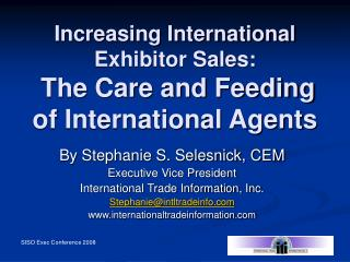 Increasing International Exhibitor Sales:  The Care and Feeding  of International Agents
