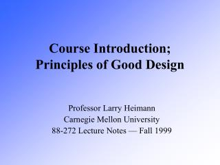 Course Introduction; Principles of Good Design