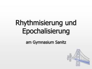 Rhythmisierung und Epochalisierung