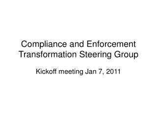 Compliance and Enforcement Transformation Steering Group
