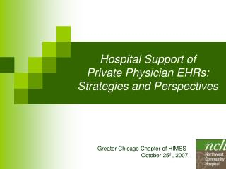 Hospital Support of  Private Physician EHRs:  Strategies and Perspectives