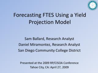 Forecasting FTES Using a Yield Projection Model