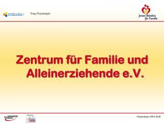 Zentrum für Familie und Alleinerziehende e.V.