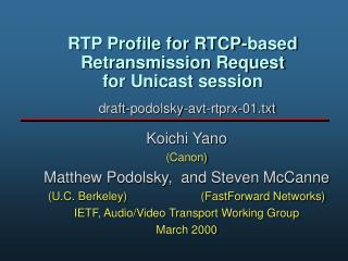 RTP Profile for RTCP-based Retransmission Request  for Unicast session