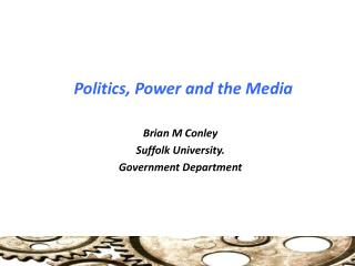 Politics, Power and the Media