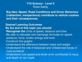 Y10 Science - Level 5 Road Safety