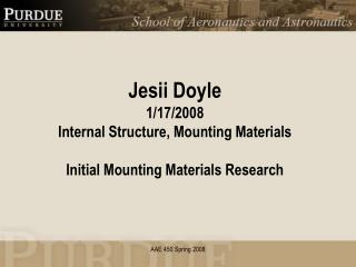 Jesii Doyle 1/17/2008 Internal Structure, Mounting Materials Initial Mounting Materials Research