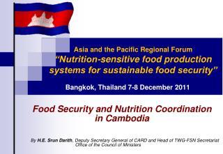 By  H.E. Srun Darith , Deputy Secretary General of CARD and Head of TWG-FSN Secretariat