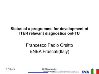 Status of a programme for development of ITER relevant diagnostics onFTU
