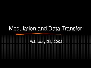 Modulation and Data Transfer