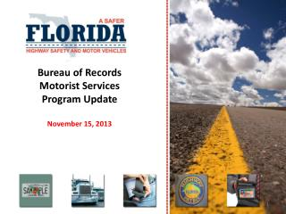 Bureau of Records Motorist Services Program Update November 15, 2013