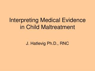 Interpreting Medical Evidence in Child Maltreatment