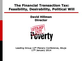 The Financial Transaction Tax: Feasibility, Desirability, Political Will