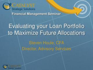 Evaluating your Loan Portfolio to Maximize Future Allocations