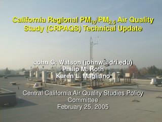 California Regional PM 10 /PM 2.5  Air Quality Study (CRPAQS) Technical Update