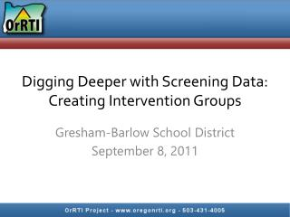 Digging Deeper with Screening Data: Creating Intervention Groups